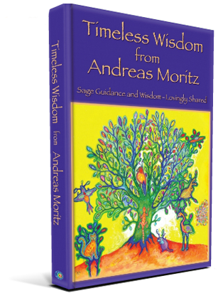 Timeless Wisdom from Andreas Moritz